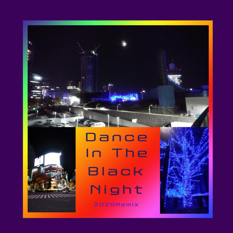 DanceInTheBlackNight (2020Remix)