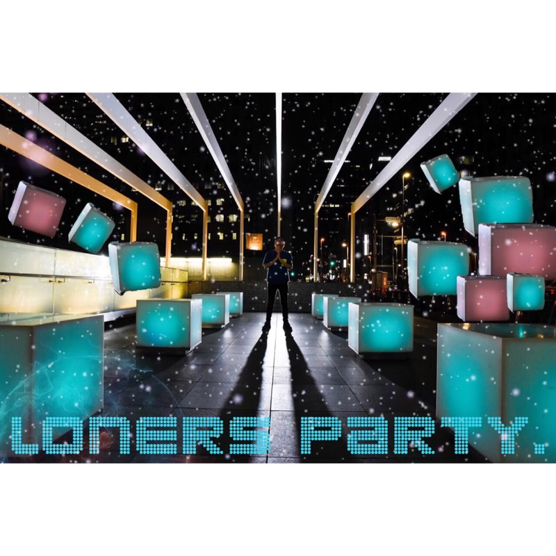 loners party.