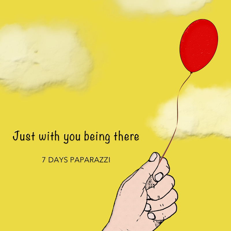 Just with you being there