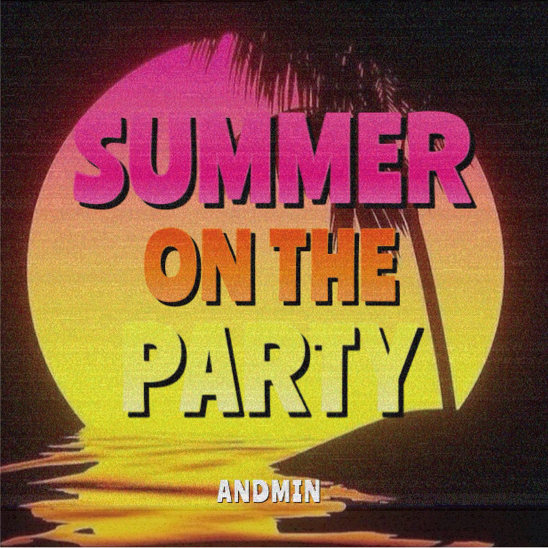 SUMMER ON THE PARTY
