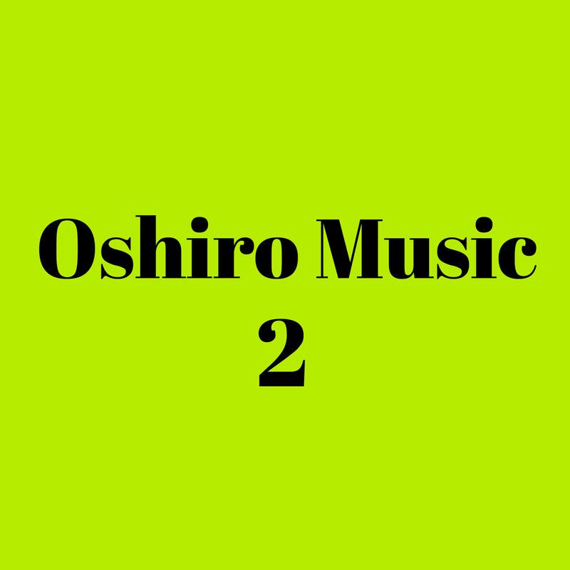 Oshiro Music 2