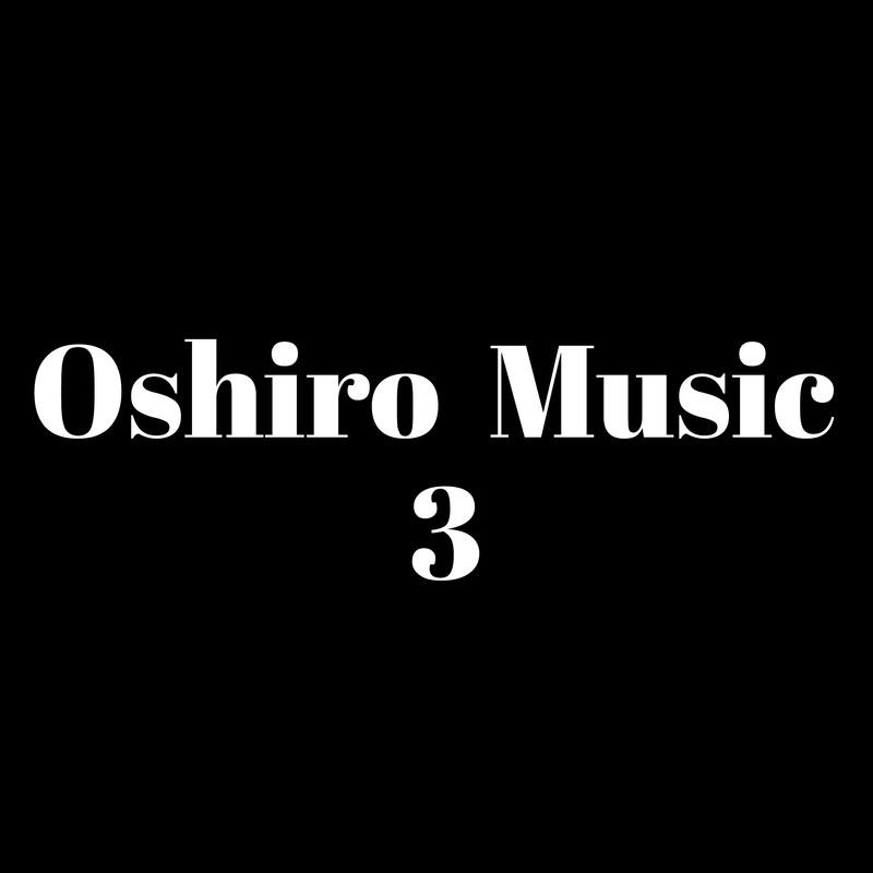 Oshiro Music 3