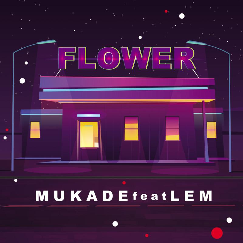 Flower (feat. LEM)