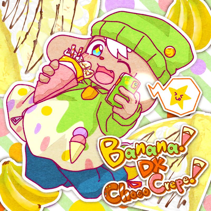 Banana! DX Choco Crepe!