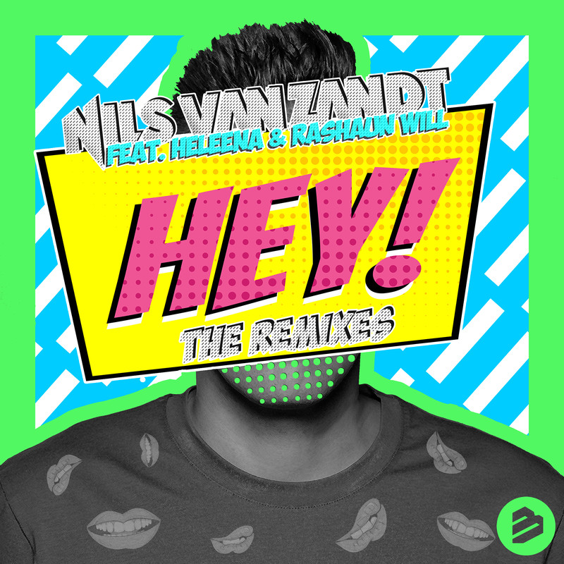 Hey! (The Remixes) [feat. Heleena & Rashaun Will]