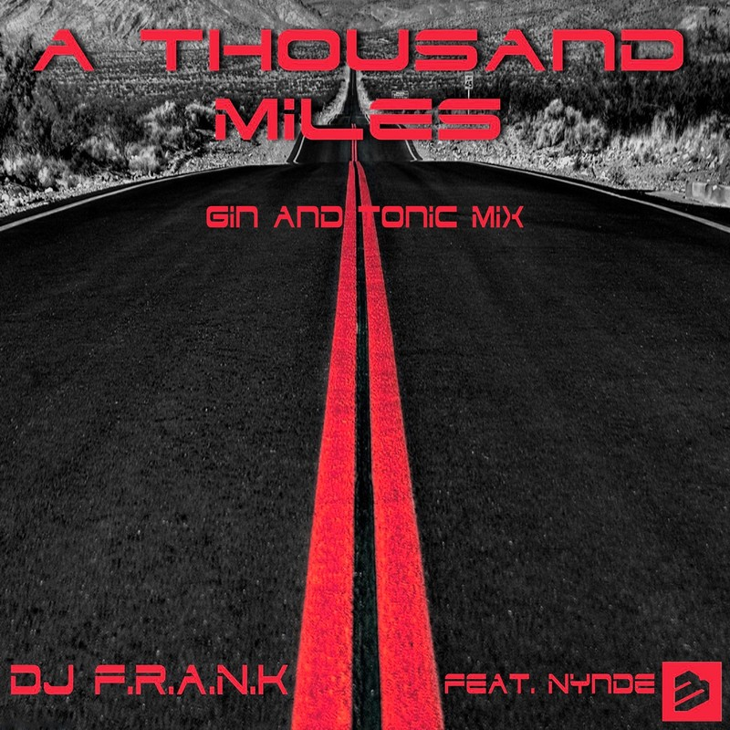 A Thousand Miles (Gin And Tonic Mix) [feat. Nynde]