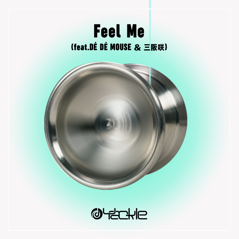 Feel Me (feat. DÈ DÈ MOUSE & 三阪咲)