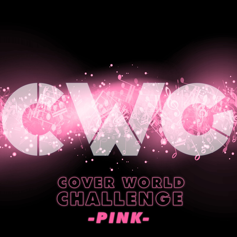 CWC [COVER WORLD CHALLENGE] -PINK-