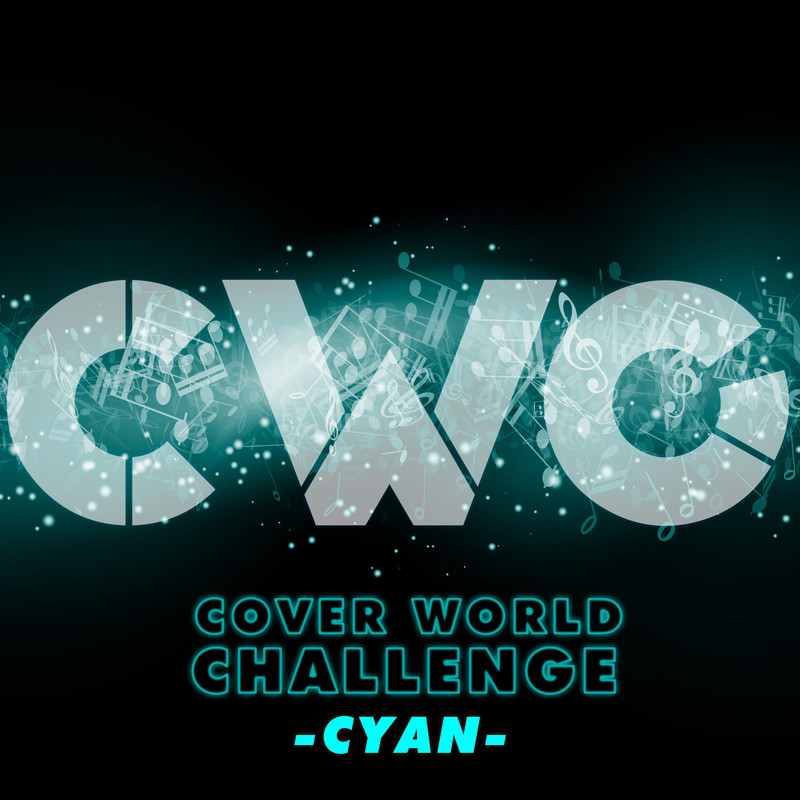 CWC [COVER WORLD CHALLENGE] -CYAN-