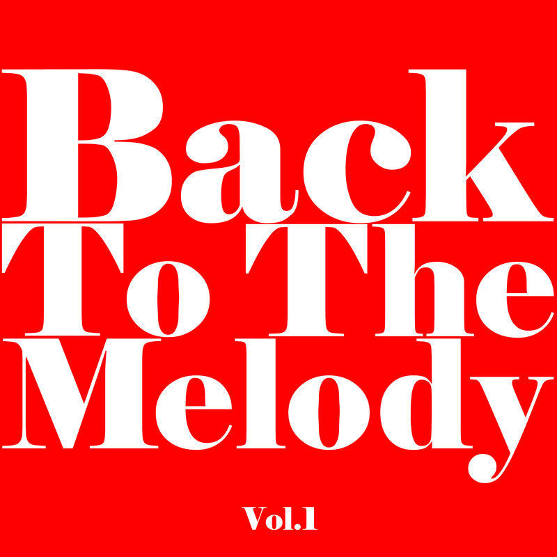 Back To The Melody Vol.1