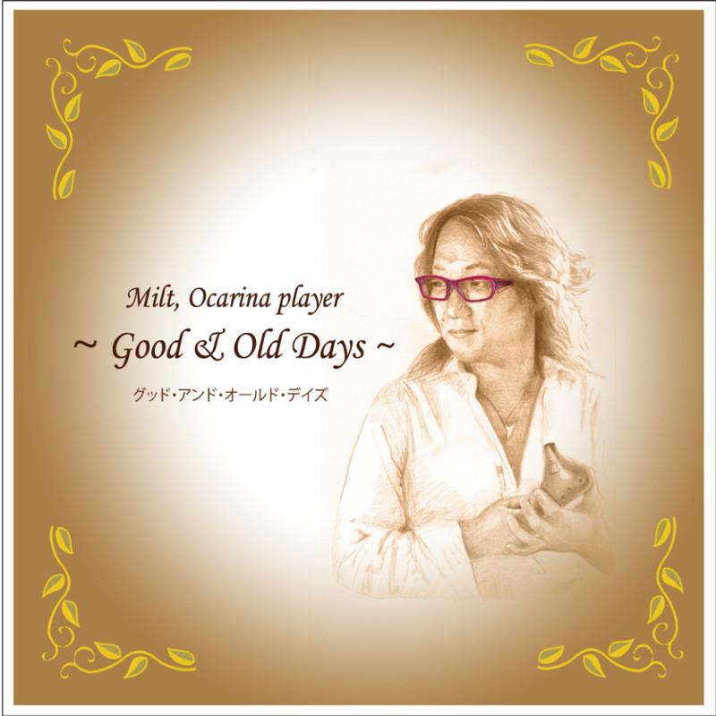 Good & Old Days