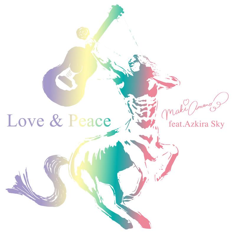 Love & Peace (feat. Azkira Sky)