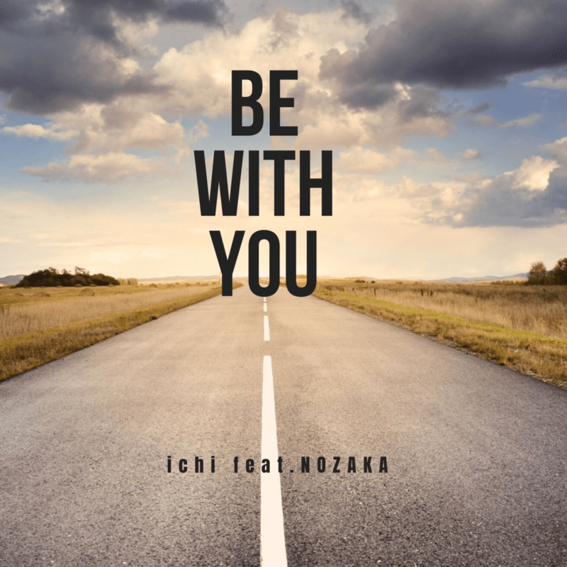 BE WITH YOU (feat. NOZAKA)