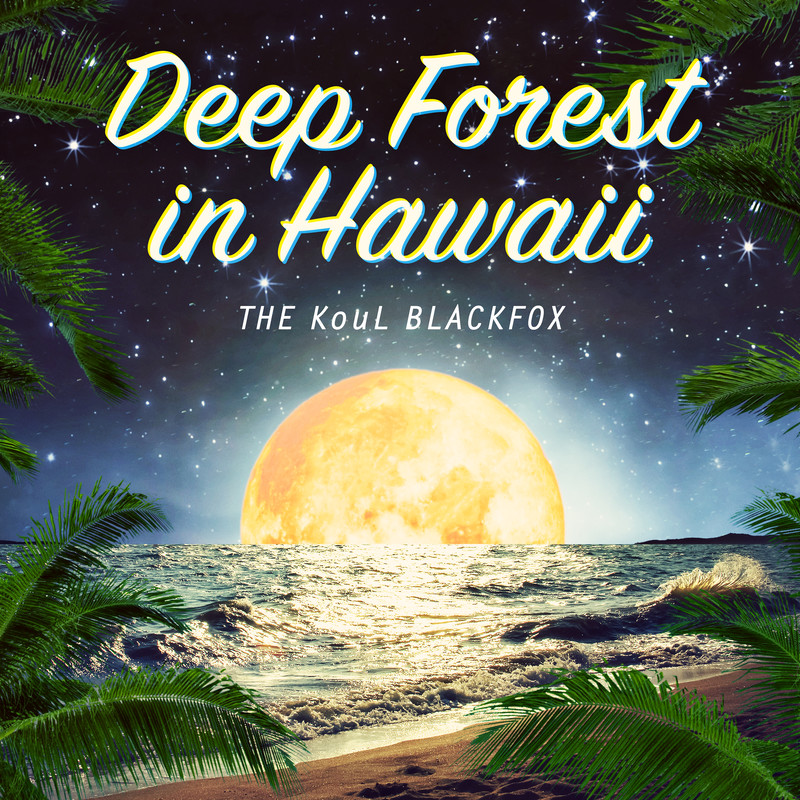 Deep Forest in Hawaii