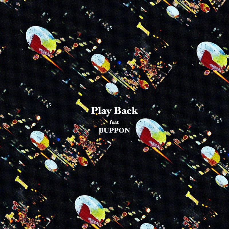 Play Back (feat. BUPPON)