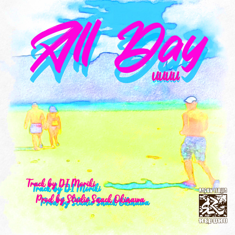 All Day (feat. DJ MORIKI)
