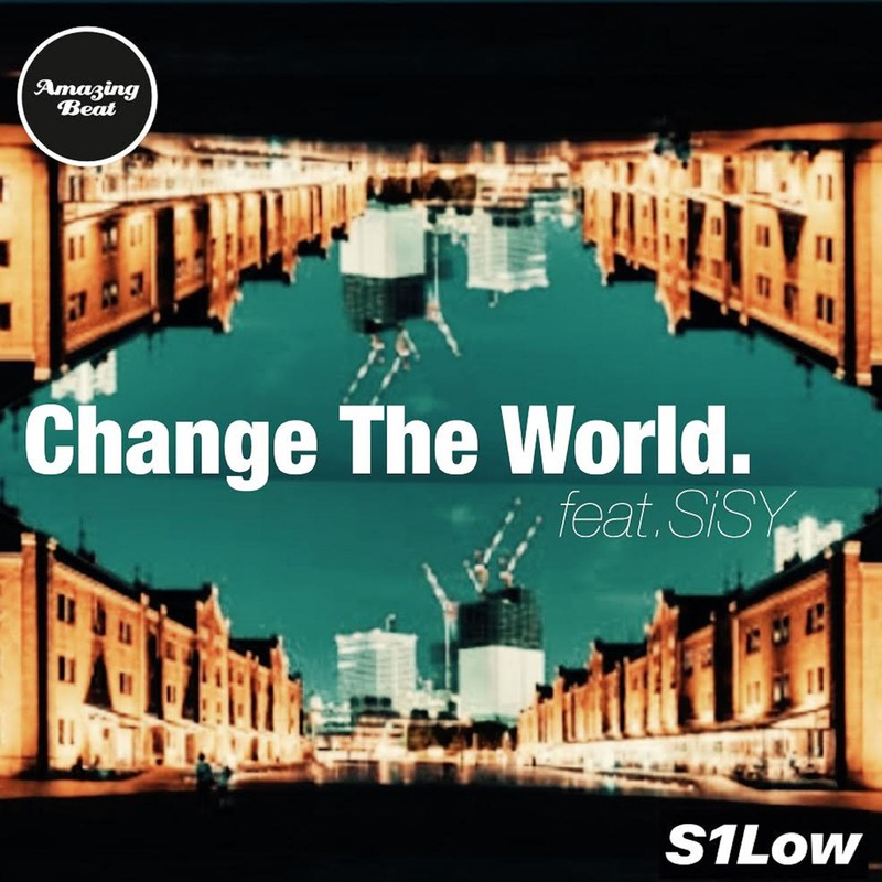 Change The World (feat. SiSY)