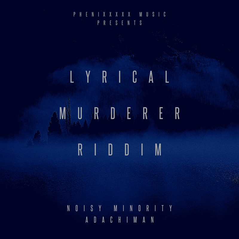 NOISY MINORITY (LYRICAL MURDERER RIDDIM)