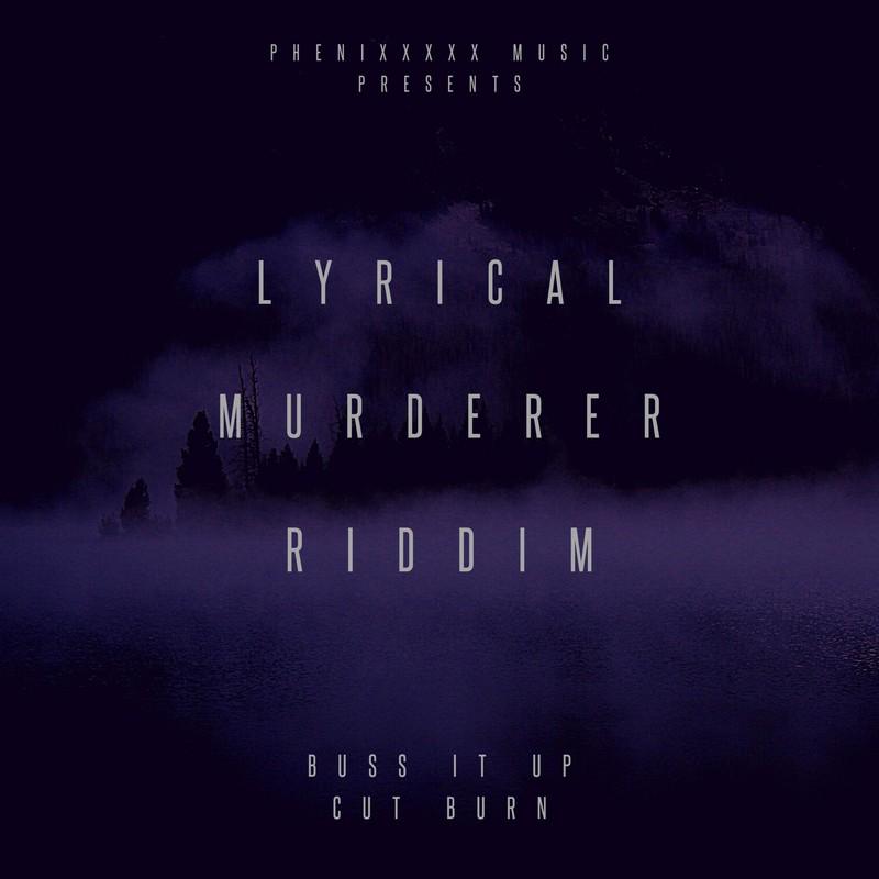 BUSS IT UP (LYRICAL MURDERER RIDDIM)