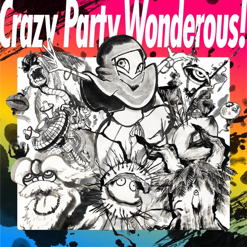 Crazy Party, Wonderous! (feat. 稔絵, 舞城モアサ & Yuki)
