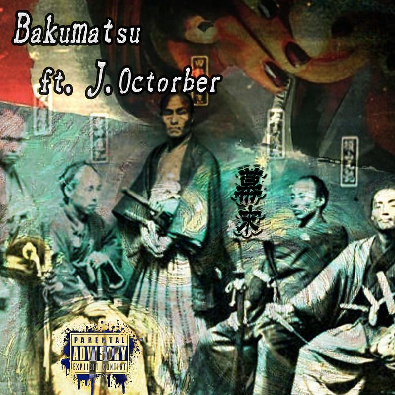Bakumatsu (feat. J.Octorber)