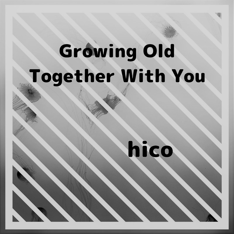 Growing Old Together With You
