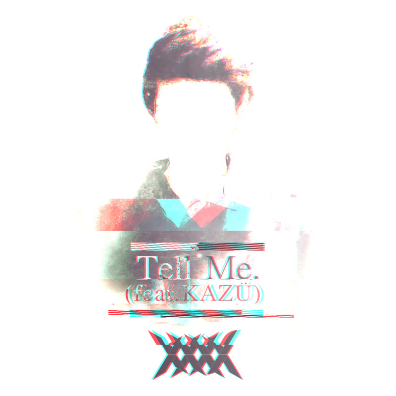 Tell Me. (feat.KAZÜ) [feat. KAZÜ]