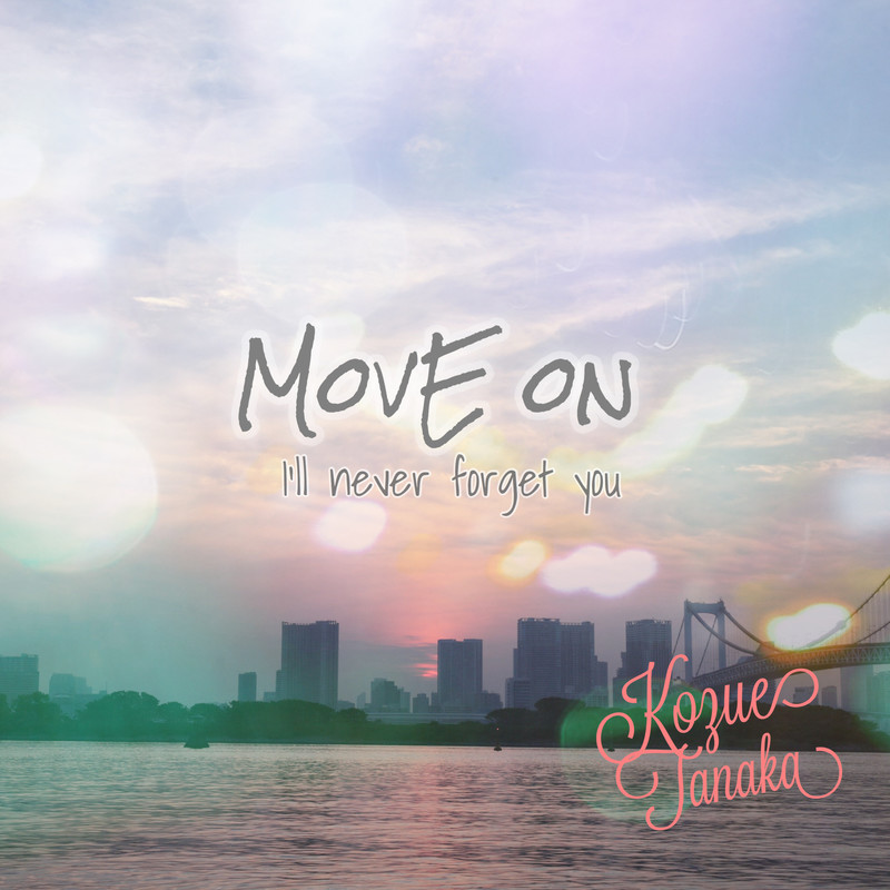MOVE ON -I never forget you-
