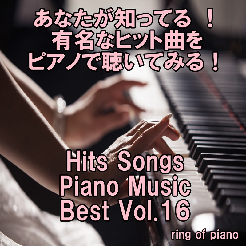 Hits Songs Piano Music Best Vol.16