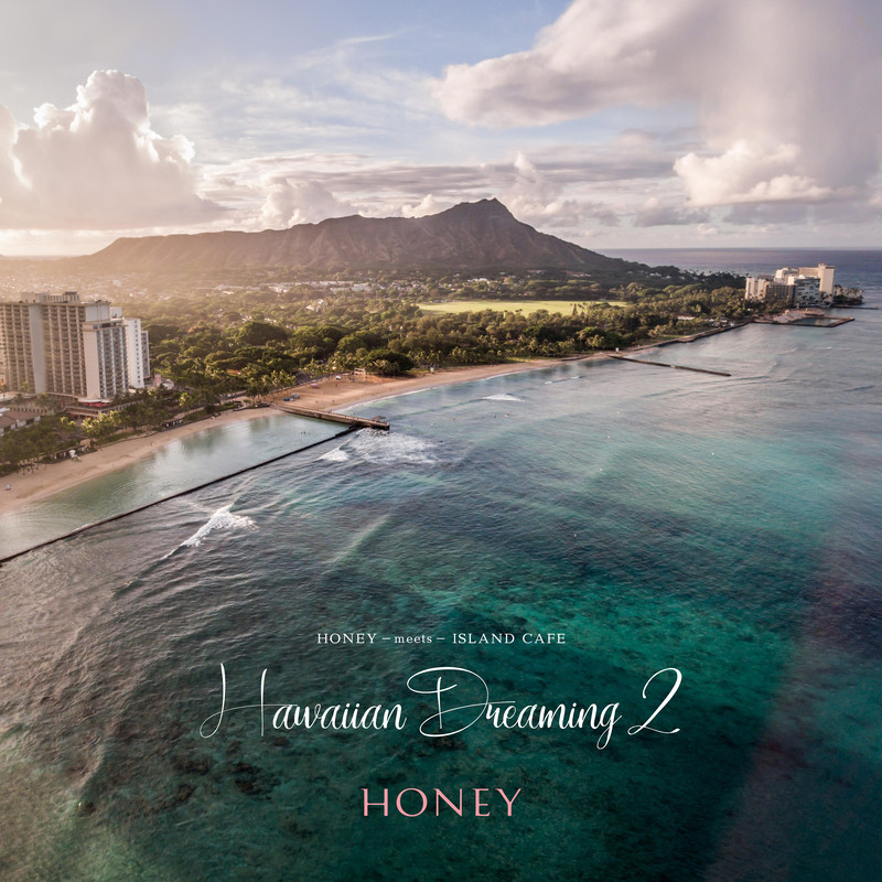 Honey Meets Island Cafe - Hawaiian Dreaming 2 -