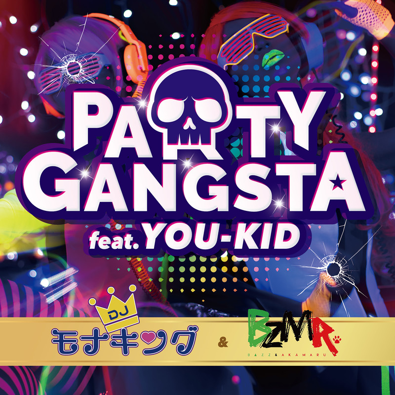 PARTY GANGSTA (feat. YOU-KID)