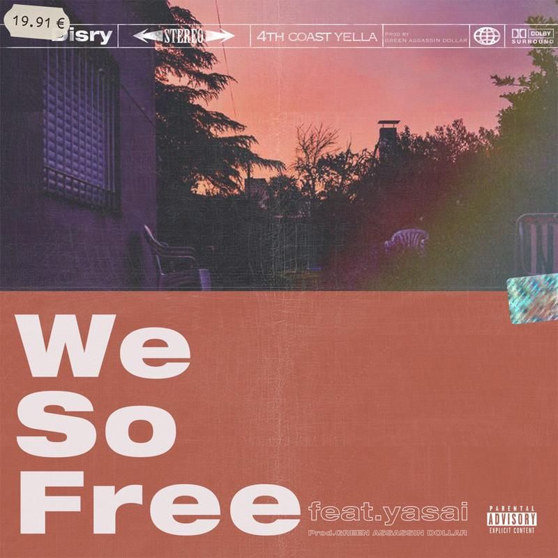 We so free (feat. Yasai)