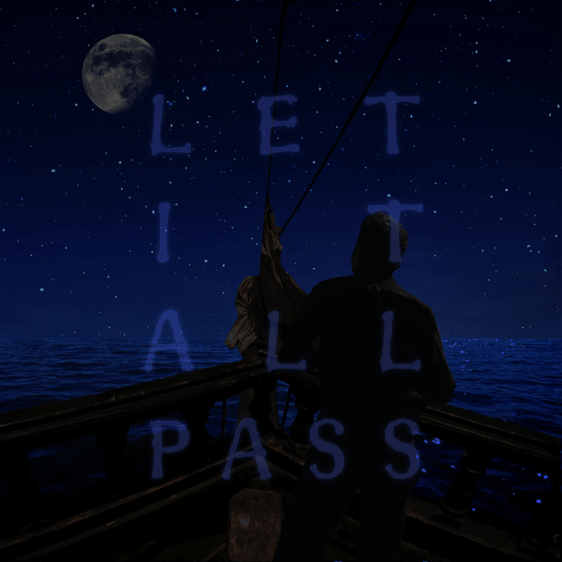 LET IT ALL PASS