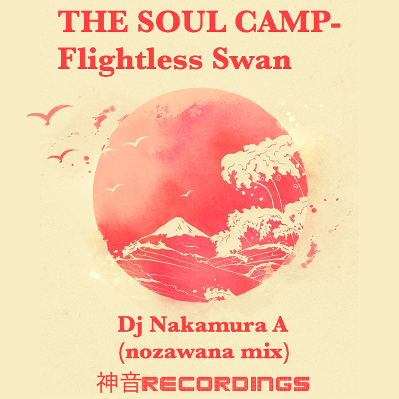 THE SOUL CANP-Flightless Swan (nozawana mix)