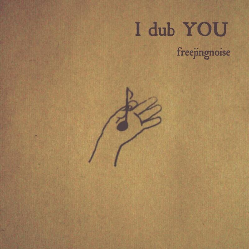 I dub YOU