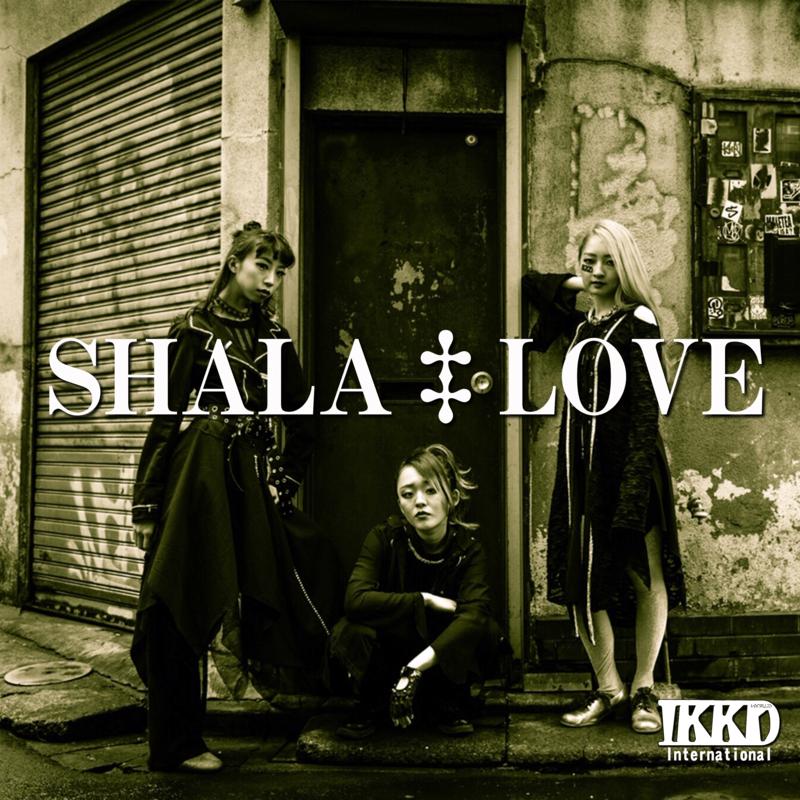 SHALA‡LOVE