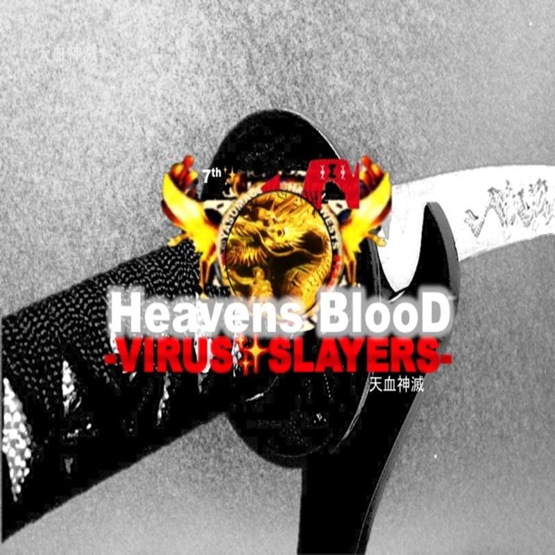 HEAVENSBLOOD -Virus SlayerS-