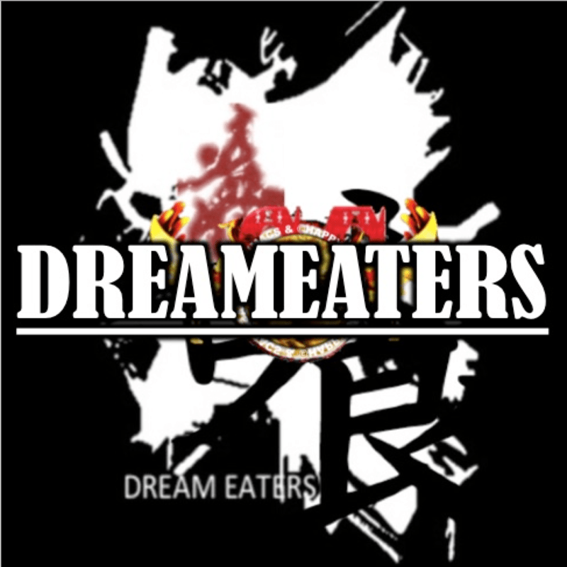 DREMEATERS