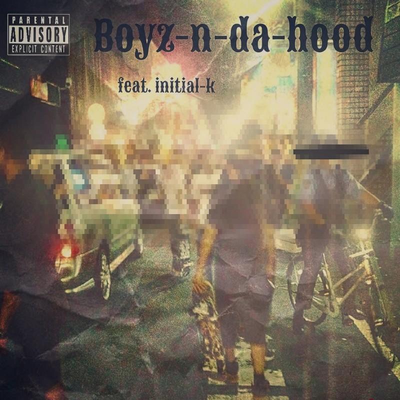 Boyz-n-da-hood (feat. Initial-K)