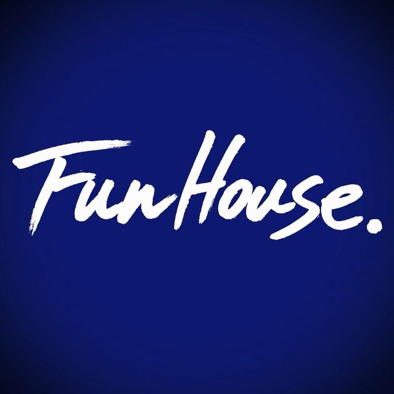 Fun House.