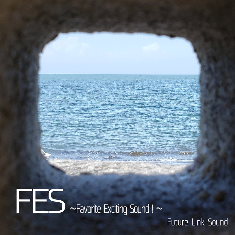 FES! ~Favorite Exciting Sound!~