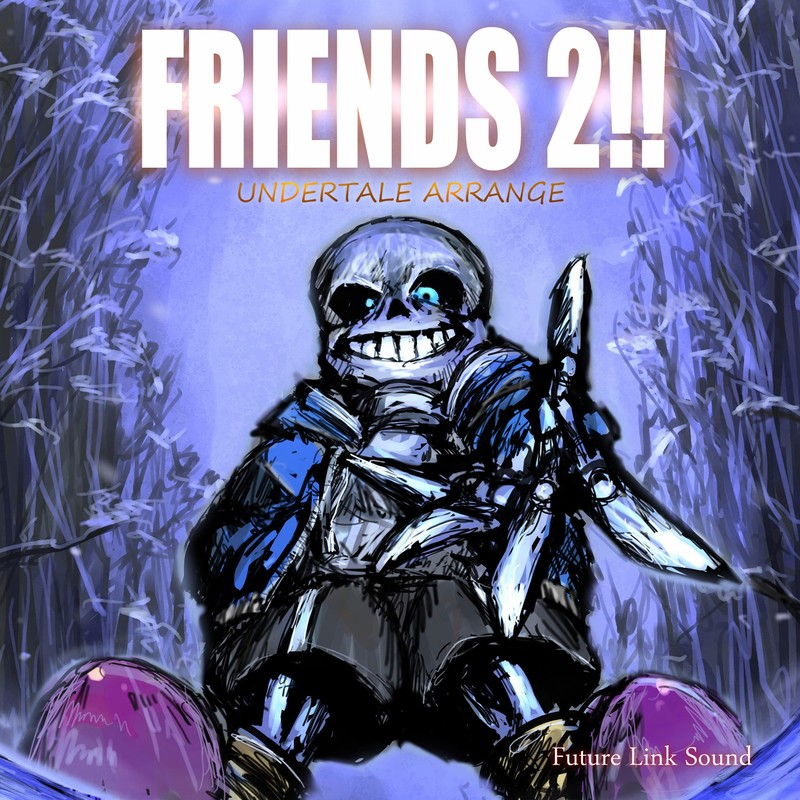 UNDERTALE ARRANGE「FRIENDS 2!!」