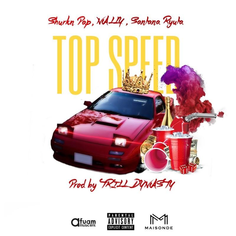 Top Speed (Remix) [feat. Shurkn Pap, NALLY & Santana Ryuta]