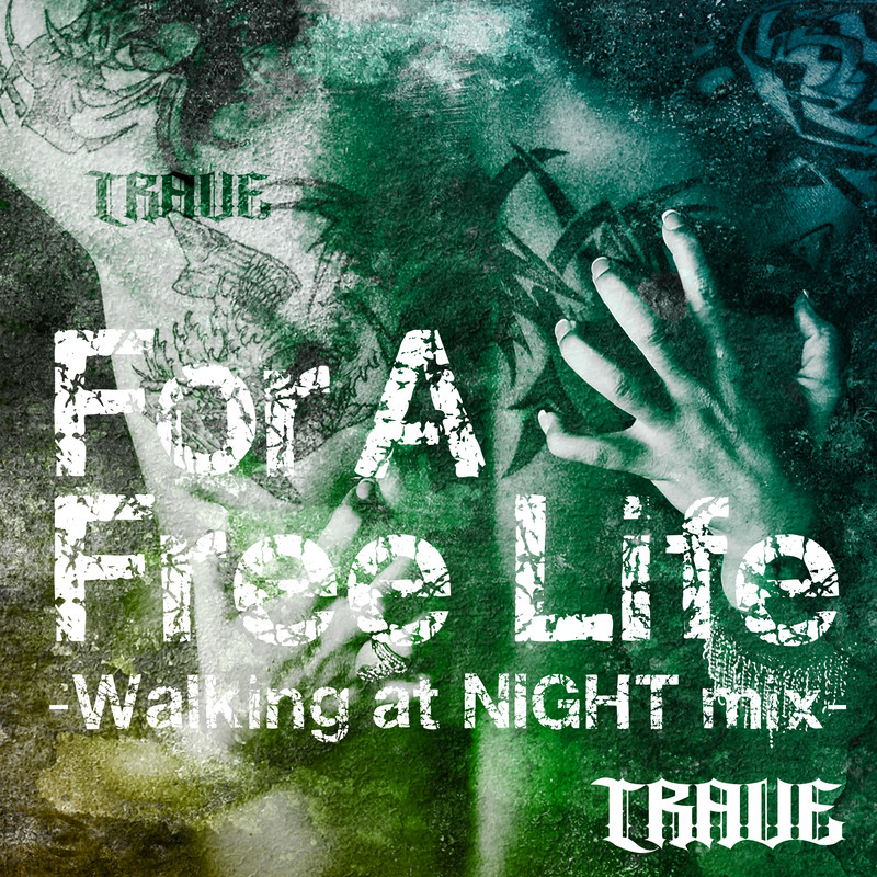 For a Free Life (Walking at NIGHT mix)