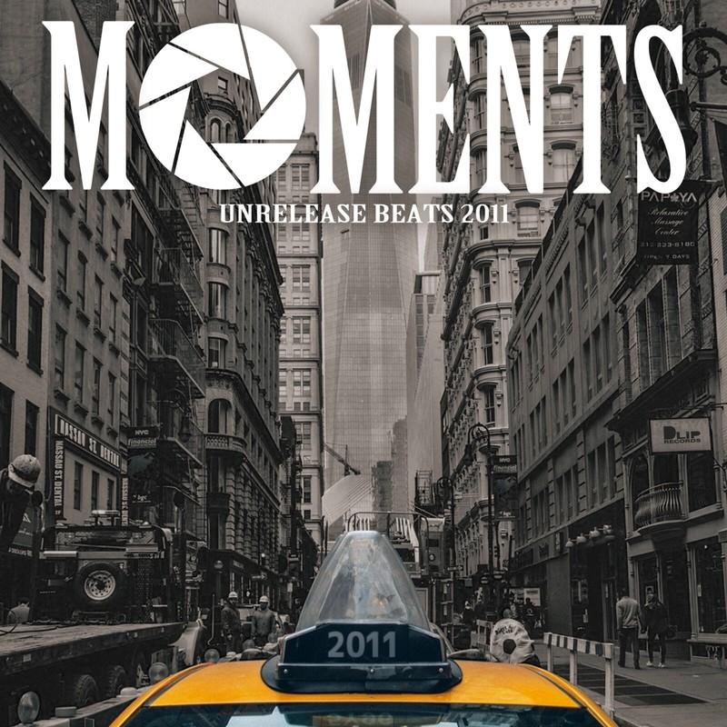 MOMENTS -Unrelease Beats 2011-