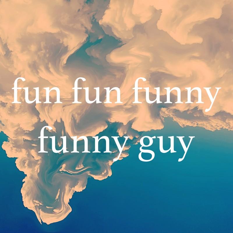 fun fun funny