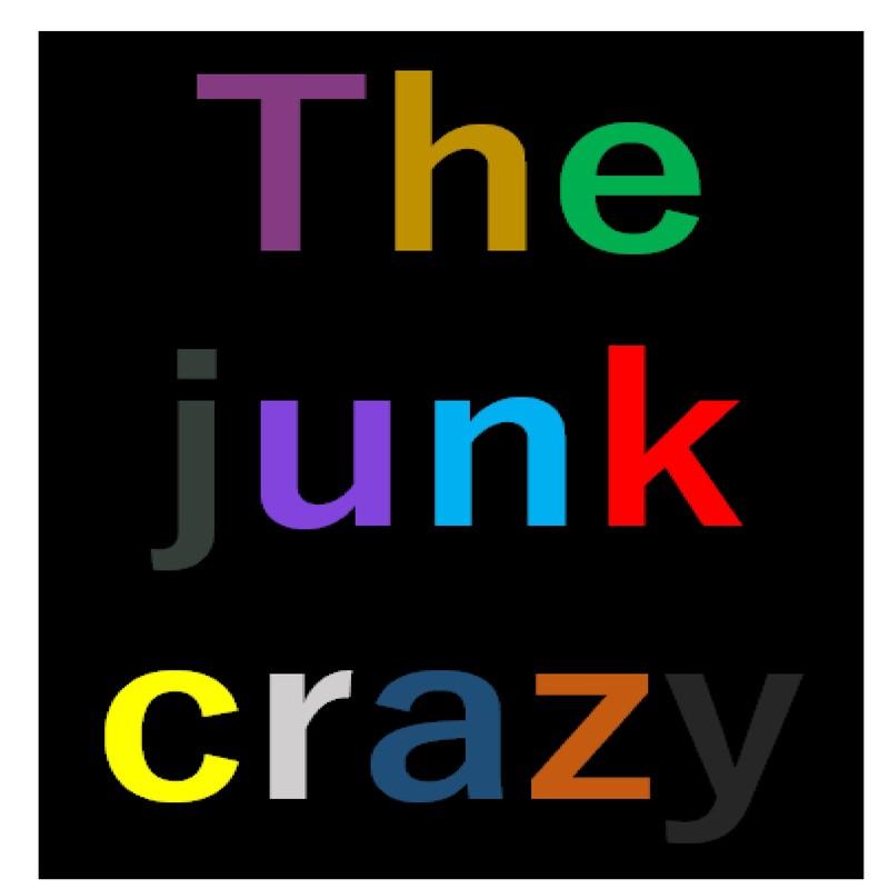 The junk crazy