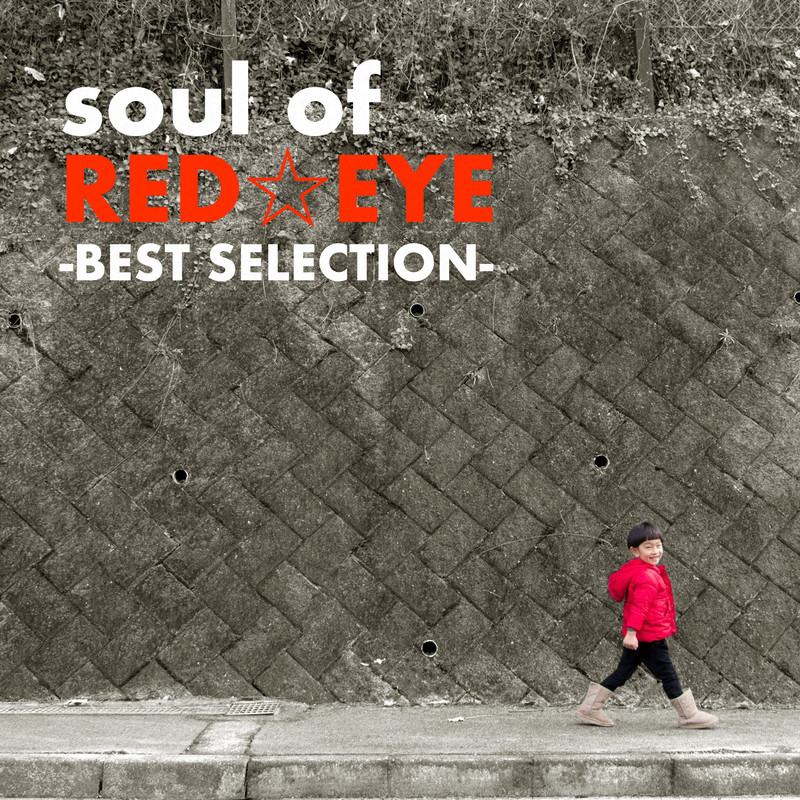 soul of RED☆EYE -BEST SELECTION-