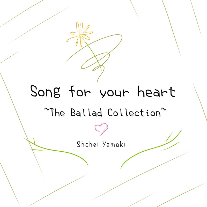 Song for your heart ~The Ballad Collection~