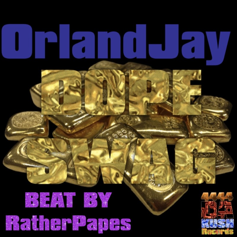 Dope Swag (feat. Orland Jay)